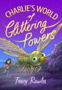 Book cover for Charlie's World of Glittering Powers by Tracy Rawles